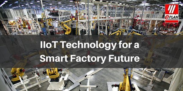 IIoT Technology fora Smart Factory Future